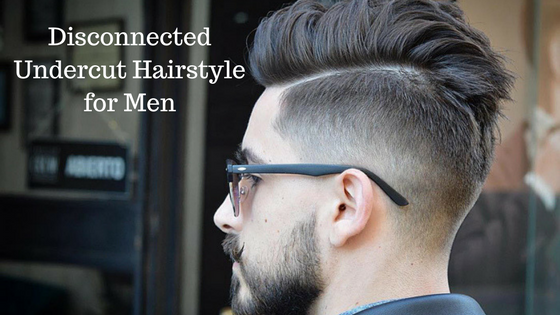 15+ Disconnected Undercut Hairstyles for Men | Mens Haircuts Trends ...