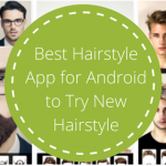 10 Best Haircut and Hairstyle App for Android