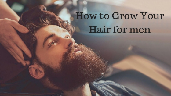 How to Grow Your Hair for men